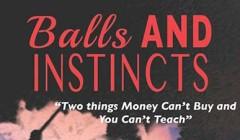 Balls & Instincts